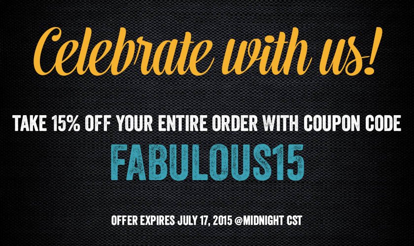 Use Coupon Code FABULOUS15 at checkout